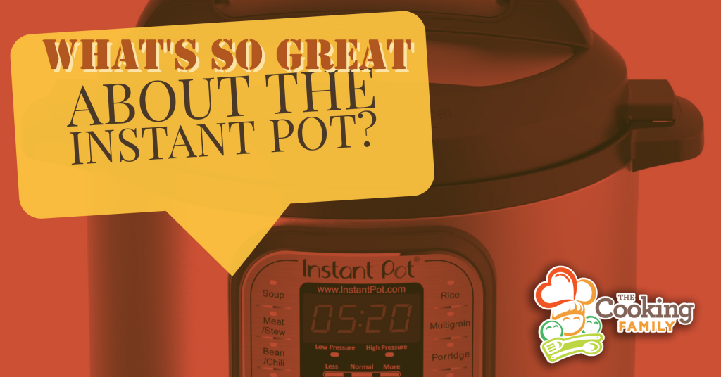 What's so great about the Instant Pot?
